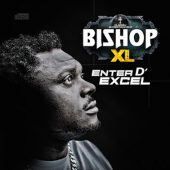 Bishop XL – Enter The Excel